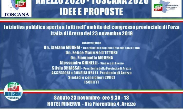 AREZZO 2020 - TOSCANA 2020: IDEE E PROPOSTE. INIZIATIVA PUBBLICA APERTA A TUTTI NELL' AMBITO DEL CONGRESSO PROVINCIALE DI FORZA ITALIA DI AREZZO DEL 23 NOVEMBRE 2019
